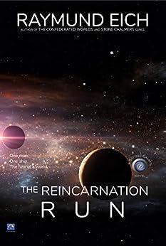 The Reincarnation Run (The Settled Galaxy Book 1) by [Raymund Eich]