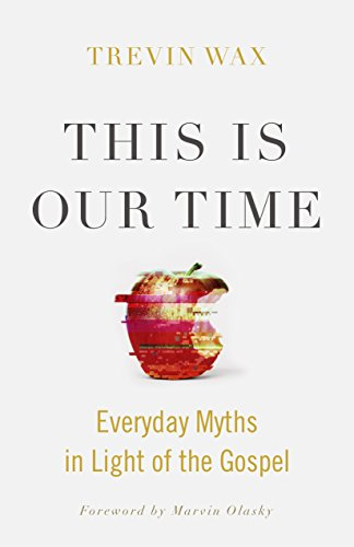 This Is Our Time: Everyday Myths in Light of the Gospel