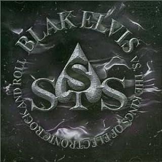 Blak Elvis Vs the Kings of ...