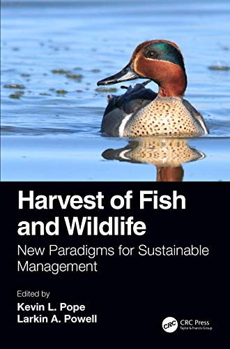 Harvest of Fish and Wildlife: New Paradigms for Sustainable Management