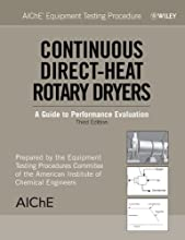 Aiche Equipment Testing Procedure - Continuous Direct-Heat Rotary Dryers: A Guide to Performance Evaluation