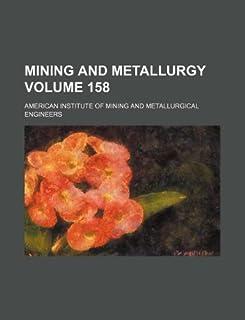 Mining and Metallurgy Volume 158
