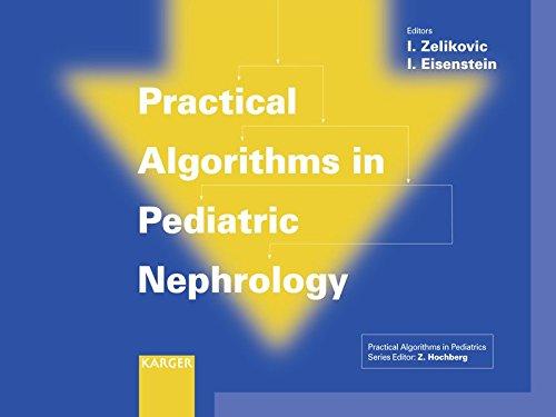 Practical Algorithms in Pediatric Nephrology: (Practical Algorithms in Pediatrics. Series Editor: Z. Hochberg).