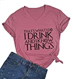 That's What I Do I Drink and I Know Things T Shirt Women Graphic Letter Print T-Shirt Tops Tee (Small, Pink)