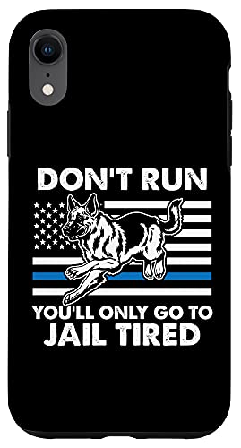 iPhone XR Don't run you'll only go to jail tired cool K9 design Case