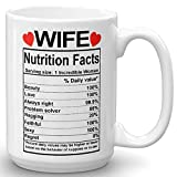 Valentines Day Gifts for Wife from Husband - Wife Nutrition Facts Mug - Best Wife Gift Ever - Funny Gag Prank Ceramic Coffee Mug - Anniversary Wedding Gifts for Wife Her Women - 15 Fl. Oz White