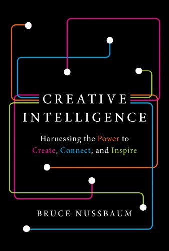 Amazon.com: Creative Intelligence: Harnessing the Power to Create, Connect,  and Inspire eBook: Nussbaum, Bruce: Kindle Store