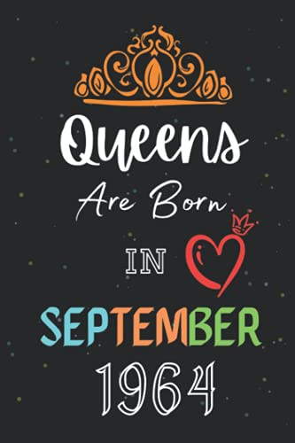 Queens Are Born In September 1964: Funny Blank Lined Notebook Birthday Gift Ideas For 57 Years Old Queens.