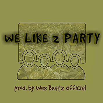 We Like 2 Party
