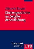 Kirchengeschichte Im Zeitalter Der Aufklarung: Ein Kompendium