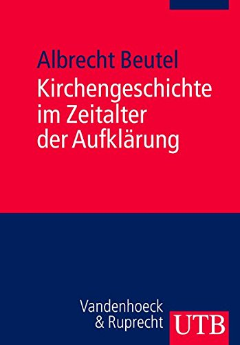 Kirchengeschichte im Zeitalter der Aufklärung: Ein Kompendium