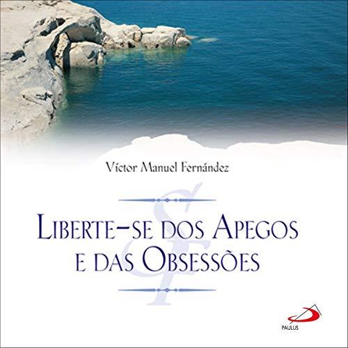 Liberte-Se dos Apegos e Obsessões cover art