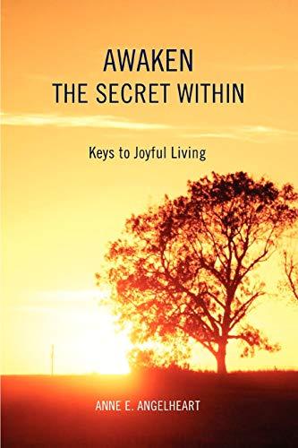 Book: Awaken the Secret Within - Keys to Joyful Living by Anne Angelheart