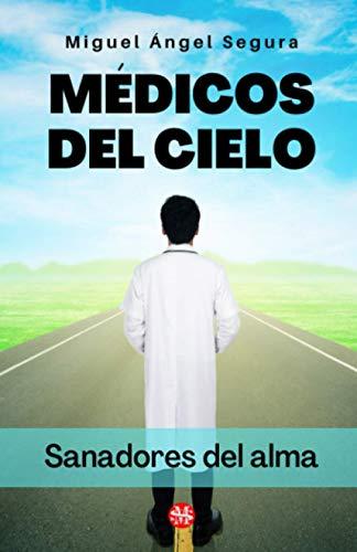 Médicos del cielo: Sanadores del alma