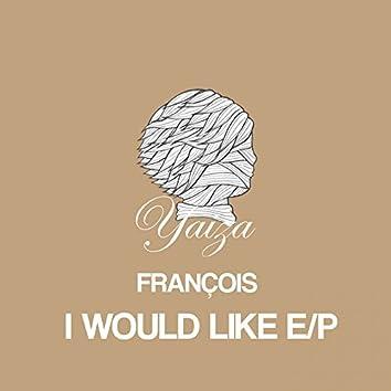 I WOULD LIKE EP