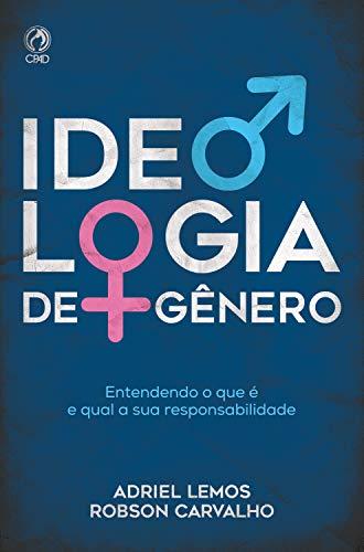 Ideologia de Gênero: Entendendo o que é e qual a sua responsabilidade