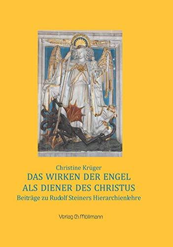 Das Wirken der Engel als Diener des Christus: Beiträge zu Rudolf Steiners Hierarchienlehre