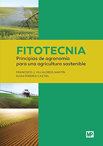 Fitotecnia: principios de agronomía para una agricultura