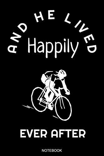 And He Lived Happily: Lustiges Radfahrer Notizbuch Fahrradtour Reisetagebuch für den Urlaub I Bike Ausflug Memo Fahrrad Tagebuch Radsport Natur ... Konzept I Größe 6 x 9 I Liniert 110 Seiten