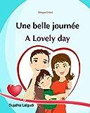 Bilingue Enfant: Une Belle Journée. A lovely day: Un livre d'images pour les enfants (Edition bilingue français-anglais),Livre enfant anglais (Anglais Edition), Bilingue français anglais