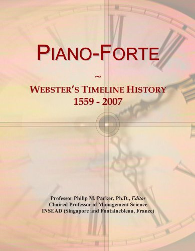 Piano-Forte: Webster's Timeline History, 1559 - 2007