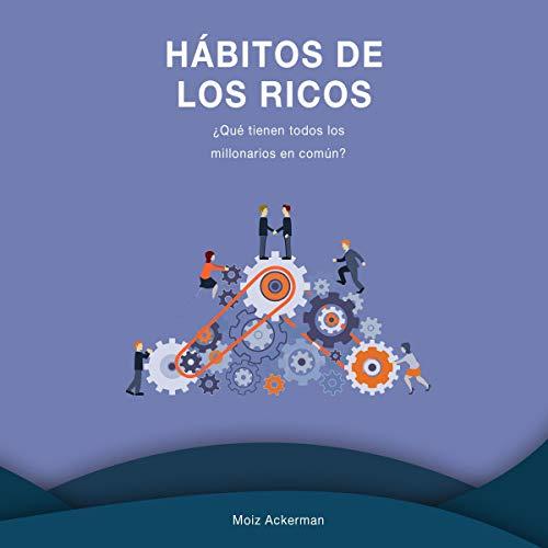 Hábitos de los ricos [Habits of the Rich] cover art