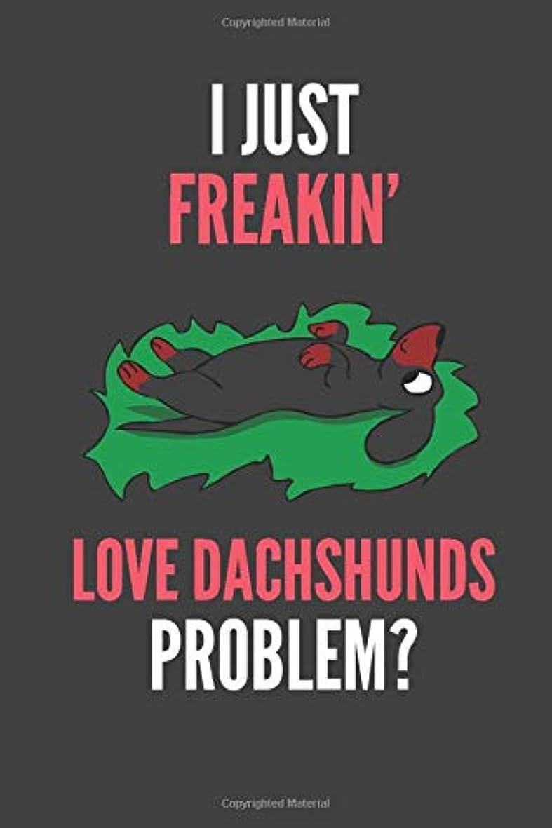 きつく良さ落花生I Just Freakin' Love Dachshunds: Doxie Lovers Gift Lined Notebook Journal 110 Pages