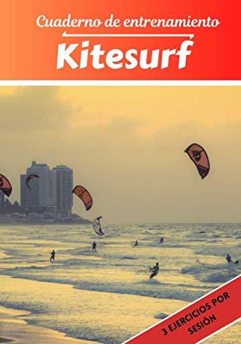 Cuaderno de entrenamiento Kitesurf: Planificación y seguimiento de las sesiones deportivas   Objetivos de ejercicio y entrenamiento para progresar   Pasión deportiva: Kitesurf   Idea de regalo  