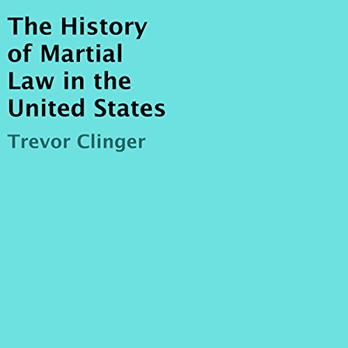 The History of Martial Law in the United States audiobook cover art