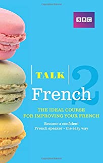 Talk French 2 (Book/CD Pack): The ideal course for improving your French