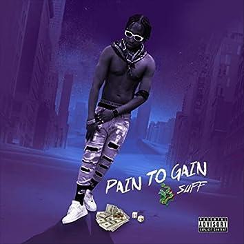 Pain to Gain