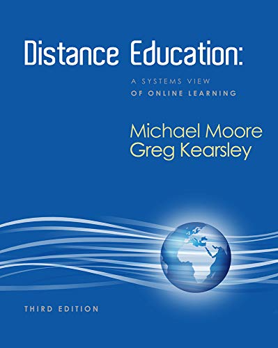Distance Education: A Systems View of Online Learning...