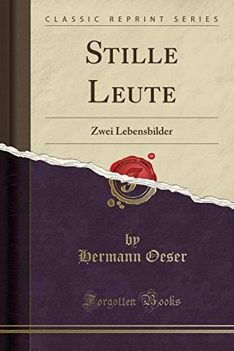 Stille Leute: Zwei Lebensbilder (Classic Reprint)
