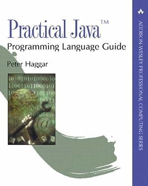 Practical Java¿ Programming Language Guide