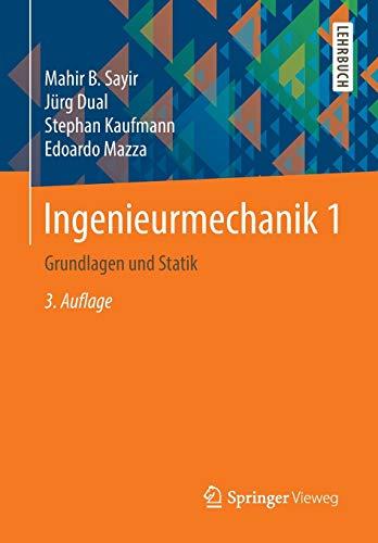 Ingenieurmechanik 1: Grundlagen und Statik