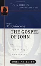 Exploring the Gospel of John (John Phillips Commentary Series) (The John Phillips Commentary Series)