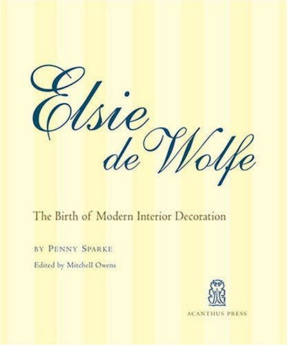 Compare Textbook Prices for Elsie De Wolfe: The Birth of Modern Interior Decoration  ISBN 9780926494275 by Penny Sparke,Mitchell Owens