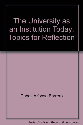 The University as an Institution Today: Topics for Reflection