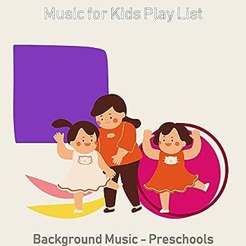 Background Music - Preschools