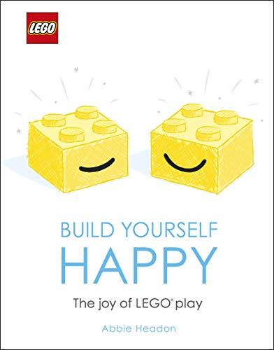 LEGO Build Yourself Happy: The Joy of LEGO play