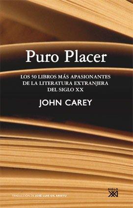 Puro Placer: Los 50 libros más apasionantes de la literatura extranjera del...