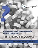 Estatuto de Autonomía para Galicia: Tests, Texto e Esquemas: Edición en Galego