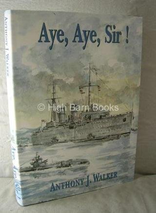 Aye, Aye, Sir!: An Autobiography of a National Service Sailor 1946-1948