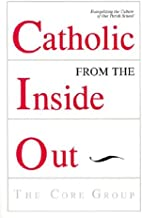 Catholic from the Inside Out: Evangelizing the Culture of Our Parish School