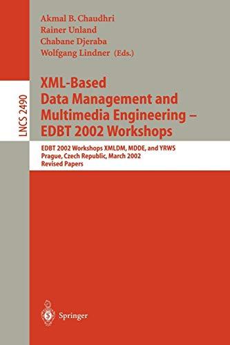 XML-Based Data Management and Multimedia Engineering - EDBT 2002 Workshops: EDBT 2002 Workshops XMLDM, MDDE, and YRWS, Prague, Czech Republic, March ... Notes in Computer Science (2490), Band 2490)