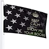 JpnvxiE Keep Calm and Show Me Your Boobs Flags 3x5 Fit for Lawn Patio Yard Garden Terrace Balcony Durable Dorm Room Home Outdoor Decor Fade Resistant Banner for Festival Holiday Gala Ceremony