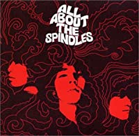 ALL ABOUT THE SPINDLES~スピンドルのすべて~