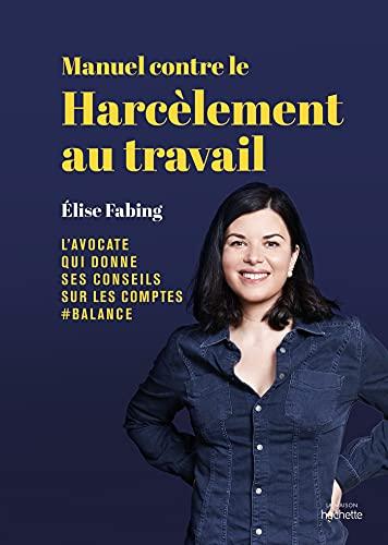 Manuel contre le harcèlement au travail: Élise Fabing, l'avocate qui donne ses conseils sur les comptes #balance