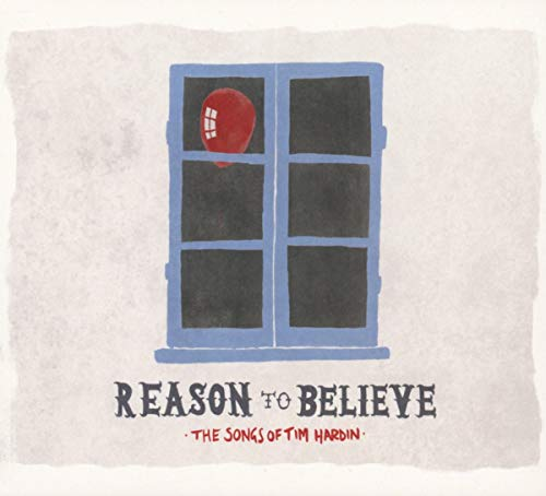 Reason to Believe-Songs of Tim Hardin
