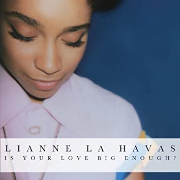 Is Your Love Big Enough?